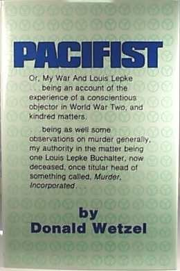 Pacifist, Or, My War and Louis Lepke  by  Donald Wetzel