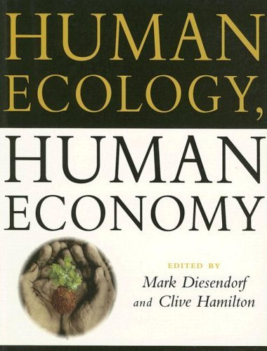 Human Ecology, Human Economy: Ideas for an Ecologically Sustainable Future  by  Clive Hamilton