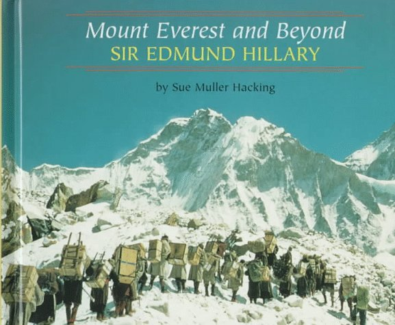Mount Everest and Beyond: Sir Edmund Hillary  by  Sue Muller Hacking