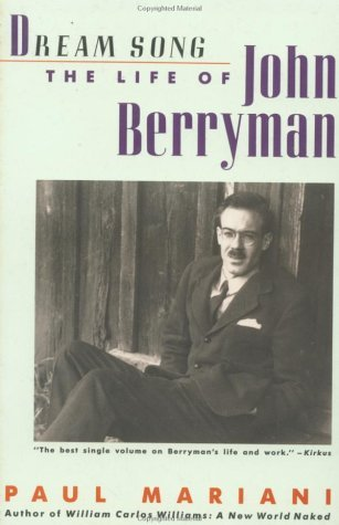 Dream Song: The Life of John Berryman  by  Mariani
