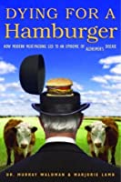 Dying for a Hamburger : How Modern Meat-Packing Led to an Epidemic of Alzheimer's Disease