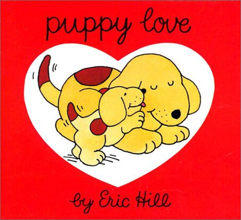 Puppy Love  by  Eric Hill