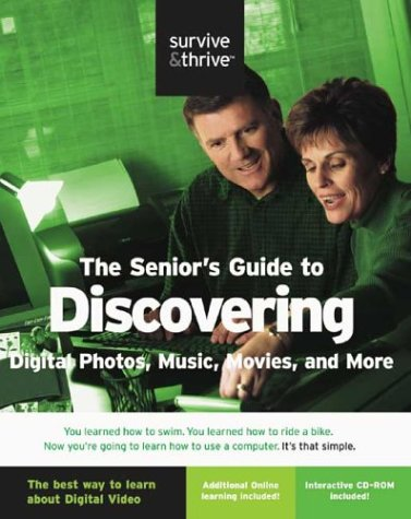 Seniors Guide to Discovering Digital Photos, Music, Movies, and More  by  Kristine Neville