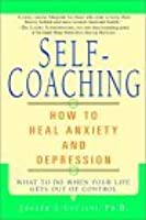 Self Coaching: How To Heal Anxiety And Depression