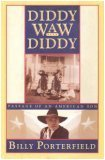 Diddy Waw Diddy: Passage of an American Son Billy Porterfield