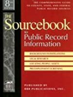 The Sourcebook To Public Record Information: The Comprehensive Guide To County, State, And Federal Public Record Sources
