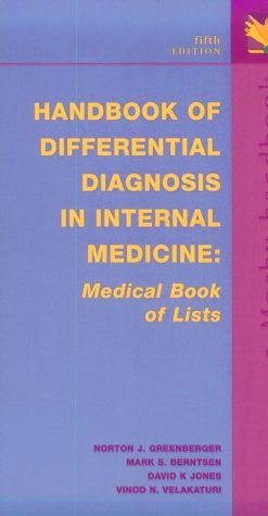 Handbook of Differential Diagnosis in Internal Medicine: Medical Book of Lists  by  Norton J. Greenberger