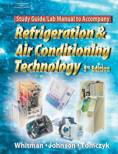 Refrigeration and A/C Technology Lab Manual  by  John A. Tomczyk