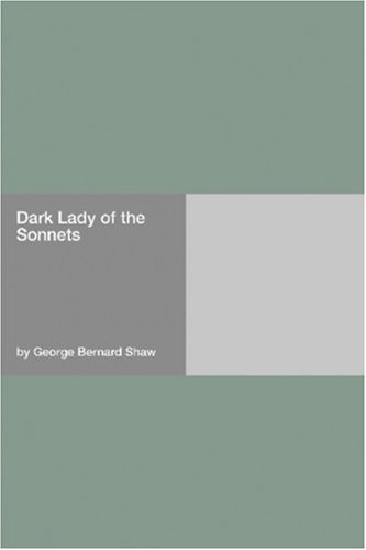 Dark Lady of the Sonnets George Bernard Shaw