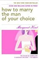 How to Marry the Man of Your Choice