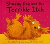 Shaggy Dog and Terrible Itch