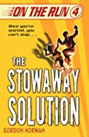 The Stowaway Solution (On The Run) (On The Run)