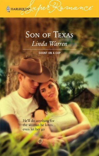 Son Of Texas:  Count On A Cop (Harlequin Superromance No. 1354)  by  Linda Warren