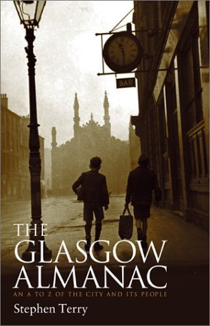 Glasgow Almanac: An A Z Of The City And Its People  by  Stephen  Terry