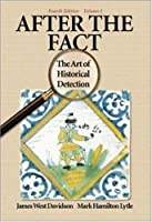 After the Fact: The Art of Historical Detection, Volume 1