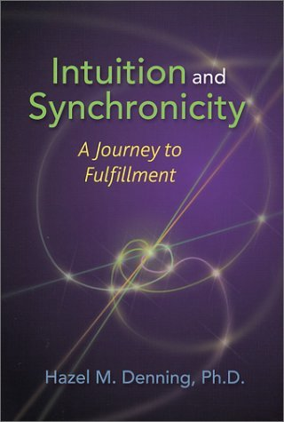 Intuition and Synchronicity: A Journey to Fulfillment  by  Hazel M. Denning