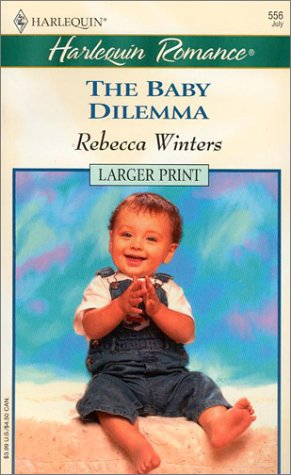 The Baby Dilemma  by  Rebecca Winters