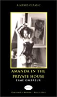 Amanda In The Private House  by  Esme Ombreux