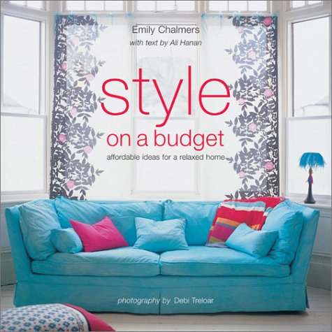 Style on a Budget: Affordable Ideas for a Relaxed Home Emily Chalmers