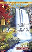 Love Walked In (Steeple Hill Love Inspired (Large Print))