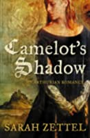 Camelot's Shadow (The Paths to Camelot, #1)