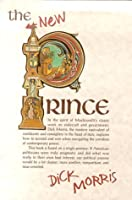 The New Prince: Machiavelli Updated For The Twenty First Century