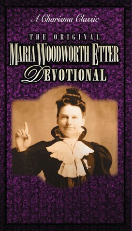 Original Woodworth-Etter Devotional: A Charisma Classic  by  Larry Keefauver