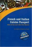 French And Italian Cuisine Passport  by  Kim Koeller