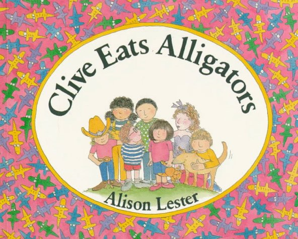 Clive Eats Alligators Alison Lester
