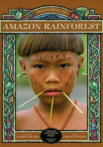 Discovering the Amazon Rainforest (Discovery Series (Don Mills, Ont.).) J. Bradley Cruxton