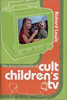 The Encyclopaedia of Cult Children's TV
