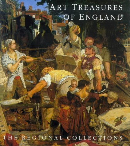 Art Treasures of England: The Regional Collections  by  Giles Waterfield