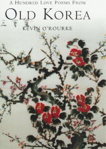 A Hundred Love Poems From Old Korea  by  Kevin ORourke