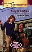 Abbys Christmas (Mills & Boon Vintage Superromance) (At the Carolina Diner - Book 6)  by  Lynnette Kent