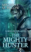 The Mighty Hunter (Lords of the Abyss, #1)
