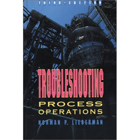 Troubleshooting Process Operations - Norman P. Lieberman