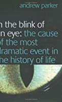 In The Blink Of An Eye: The Cause Of The Most Dramatic Event In The History Of Life