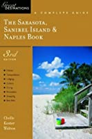 Great Destinations the Sarasota, Sanibel Island, & Naples Book: A Complete Guide