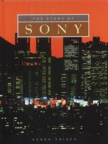 The Story Of Sony  by  Aaron Frisch