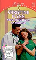 From House Calls To Husband (Silhouette Special Edition , No 1203)