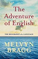 The Adventure of English: The Biography of a Language (Hardcover)