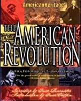 The American Heritage History Of The American Revolution (American Heritage)