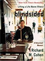 Blindsided: Lifting a Life Above Illness - A Reluctant Memoir