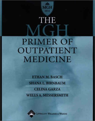 The MGH Primer of Outpatient Medicine  by  Ethan M. Basch