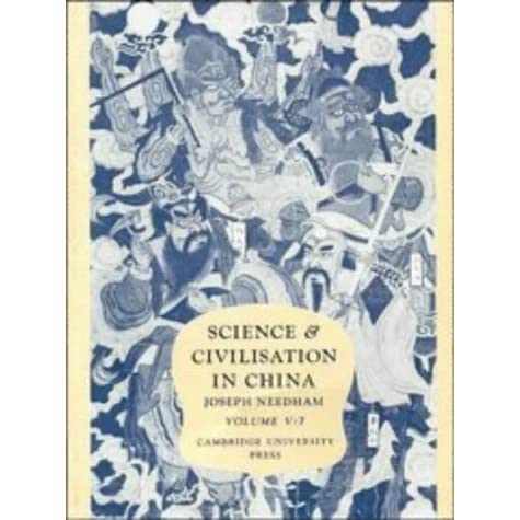 Science and Civilisation in China, Volume 5: Chemistry and Chemical Technology, Part 7: Military technology: the gunpowder epic - Joseph Needham, Lu Gwei-Djen, Ho Ping-Yu