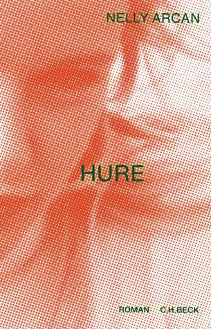 Hure. Roman  by  Nelly Arcan