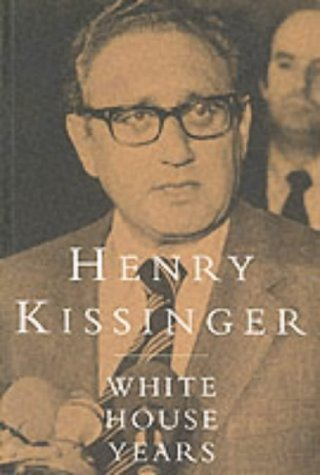 The White House Years, 1968 72  by  Henry Kissinger