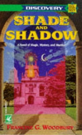 Shade and Shadow: Del Rey Discovery Francine Woodbury