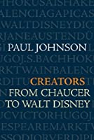 Creators: From Chaucer to Walt Disney