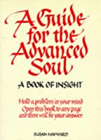 A Guide For The Advanced Soul (In Tune Books)